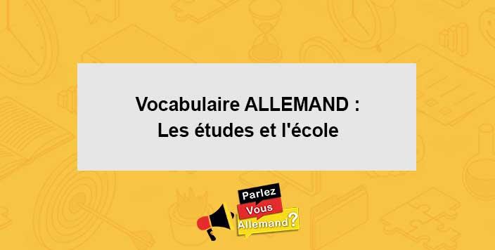 cours vocabulaire ecole etudes Allemand
