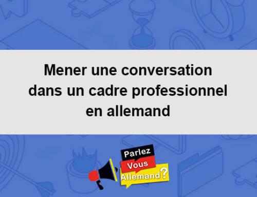 Mener une conversation dans un cadre professionnel en allemand