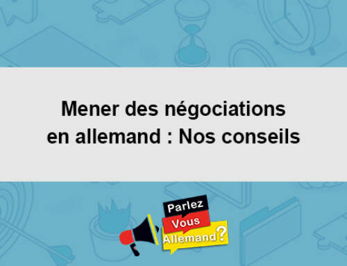 Mener des négociations en allemand : Nos conseils