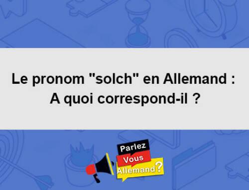 Le pronom «solch» en Allemand – A quoi correspond-il ?